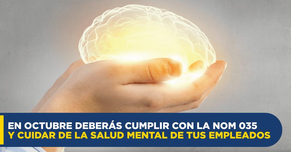 En octubre deberás cumplir con la NOM 035 y cuidar de la salud mental de tus empleados. ¿Sabes qué significa eso?
