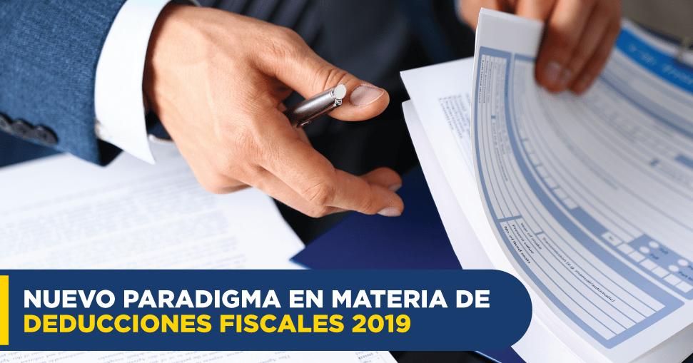 Nuevo paradigma en materia de deducciones fiscales 2019