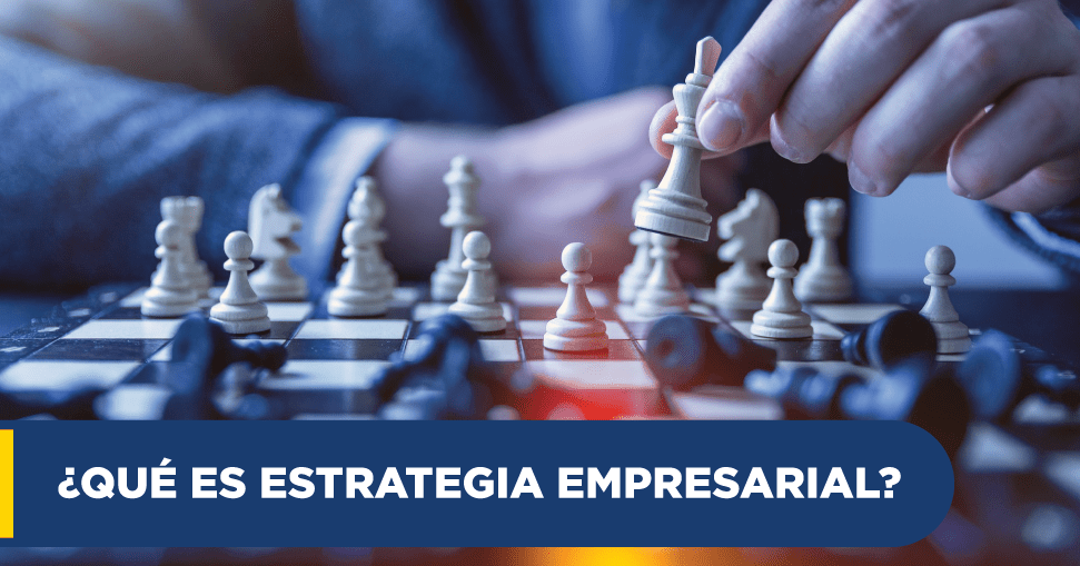 ¿Qué es Estrategia Empresarial?