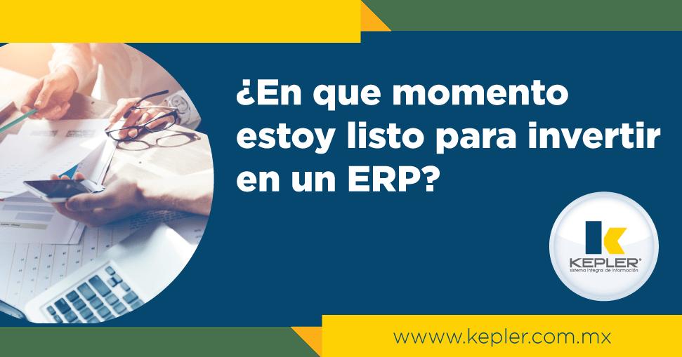¿En que momento estoy listo para invertir en un ERP?