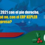Inicia el 2021 con el pie derecho, ¿y por qué no, con el ERP KEPLER en tu empresa?