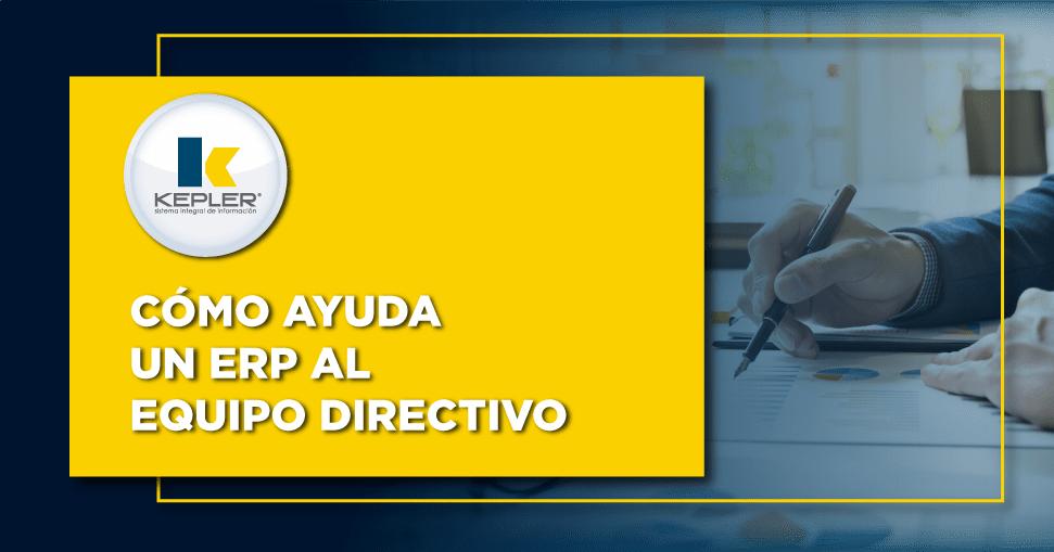 Cómo ayuda un ERP al equipo directivo