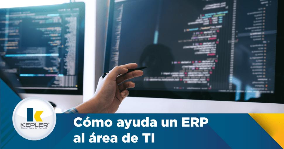 Cómo ayuda un ERP al área de TI.